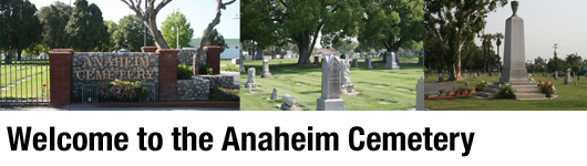 Welcome to the Anaheim Cemetery